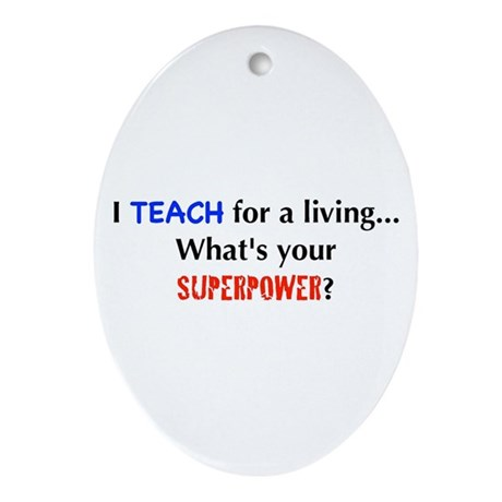 I teach for a living...what's Oval Ornament