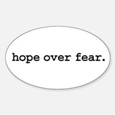 hope over fear. Oval Decal