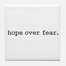 hope over fear. Tile Coaster