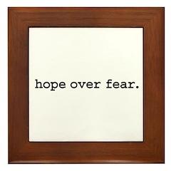 hope over fear. Framed Tile