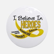 I Believe In Heroes CHILDHOOD CANCER Ornament (Rou
