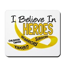 I Believe In Heroes CHILDHOOD CANCER Mousepad