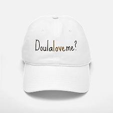 Doula Love Me - Baseball Baseball Cap