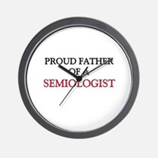 Proud Father Of A SEMIOLOGIST Wall Clock