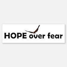Hope Over Fear Bumper Bumper Bumper Sticker