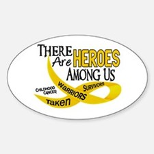 Heroes Among Us CHILDHOOD CANCER Oval Decal