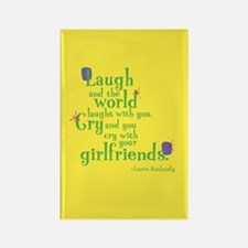 Rectangle Magnet: Laugh with girlfriends