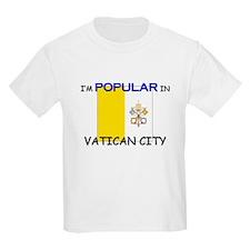 I'm Popular In VATICAN CITY T-Shirt