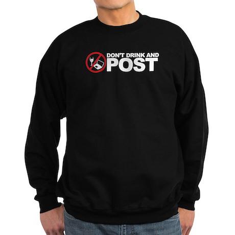 don't drink and post Sweatshirt (dark)