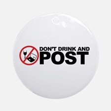 don't drink and post Ornament (Round)