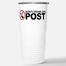 don't drink and post Travel Mug