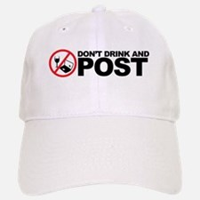 don't drink and post Baseball Baseball Cap