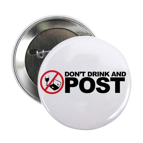 """don't drink and post 2.25"""" Button"""