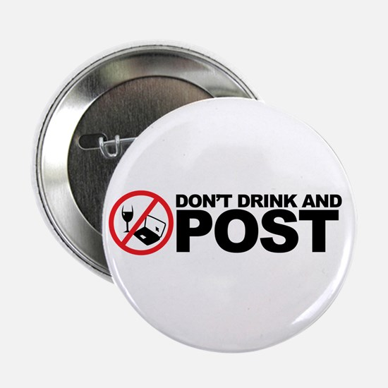 "don't drink and post 2.25"" Button"