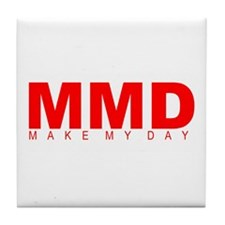 """Make My Day"" Tile Coaster"