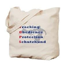Schutzhund is TOPS Tote Bag