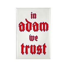 In Adam We Trust Rectangle Magnet