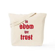 In Adam We Trust Tote Bag