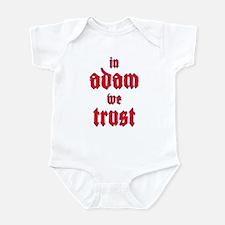 In Adam We Trust Infant Bodysuit
