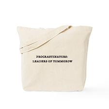 Procrastinators: Leaders of Tomorrow Tote Bag