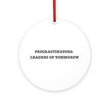 Procrastinators: Leaders of Tomorrow Ornament (Rou