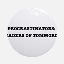 Procrastinators: Leaders of Tomorrow Ornament (Rou