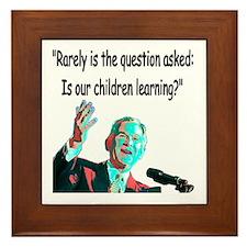 ...Is our children learning? Framed Tile
