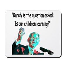 ...Is our children learning? Mousepad