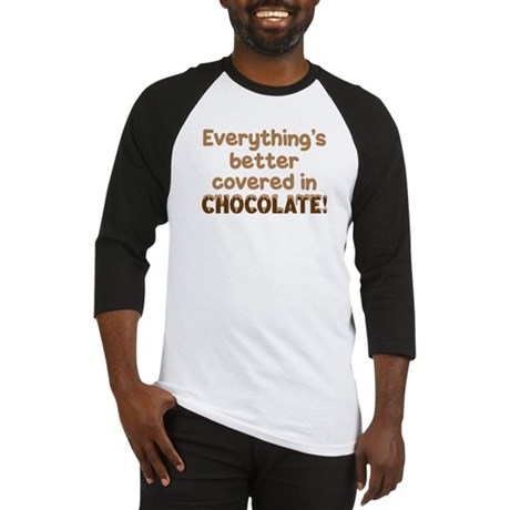 BETTER COVERED IN CHOCOLATE! Baseball Jersey