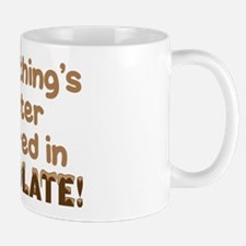 BETTER COVERED IN CHOCOLATE! Mug