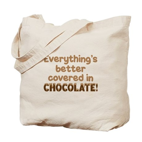 BETTER COVERED IN CHOCOLATE! Tote Bag