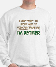 YOU CAN'T MAKE ME, I'M RETIRED Jumper