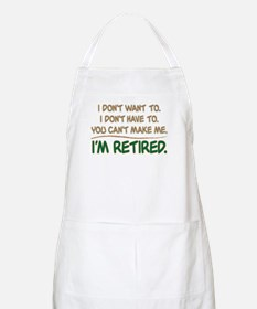 YOU CAN'T MAKE ME I'M RETIRED BBQ Apron