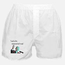 ...misstatements I've made Boxer Shorts