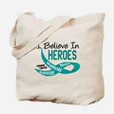I Believe In Heroes OVARIAN CANCER Tote Bag
