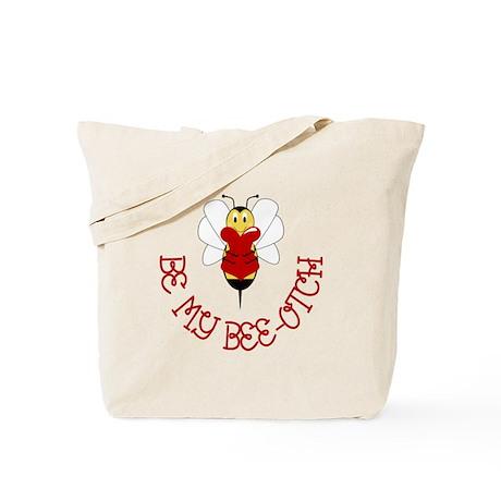 Be My Bee-otch Tote Bag