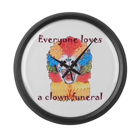 Everyone loves a clown funera Large Wall Clock