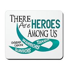 Heroes Among Us OVARIAN CANCER Mousepad