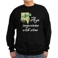 Age Improves with Wine Sweatshirt