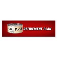 CAT FOOD RETIREMENT PLAN bumper sticker