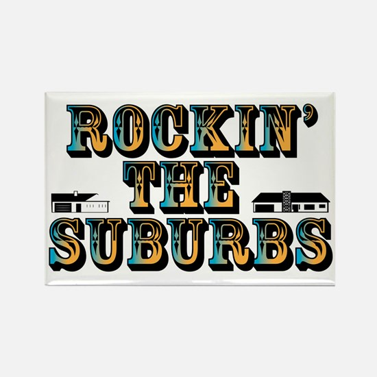 Rockin the Suburbs Rectangle Magnet