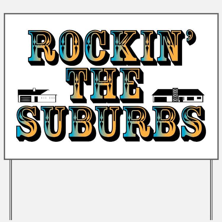Rockin the Suburbs Yard Sign