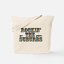 Rockin the Suburbs Tote Bag
