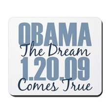 Obama The Dream Comes True Mousepad