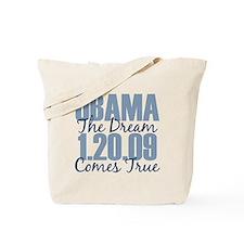 Obama The Dream Comes True Tote Bag