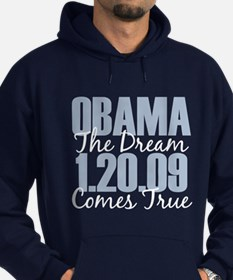 Obama The Dream Comes True Hoodie