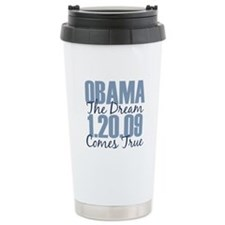 Obama The Dream Comes True Travel Mug