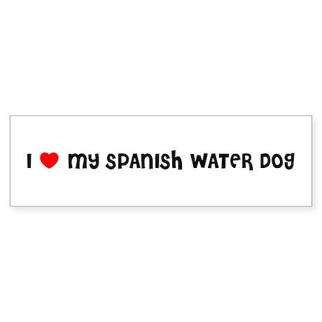 I LOVE MY SPANISH WATER DOG Bumper Sticker