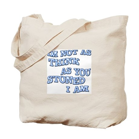I'm Not as think as you stone Tote Bag