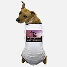 Hopi Prophecy - ANWR Dog T-Shirt
